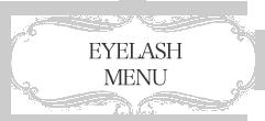 EYELASH MENU